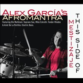 Alex García's Afromantra: This Side Of Mestizaje [Digipak]
