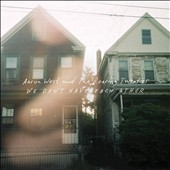 Aaron West and the Roaring Twenties (The Wonder Years' Dan Campbell): We Don't Have Each Other [Digipak]
