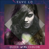 Tove Lo: Queen Of The Clouds [Clean Version]