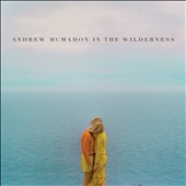 Andrew McMahon In the Wilderness/Andrew McMahon (Something Corporate): Andrew McMahon in the Wilderness [Digipak] *