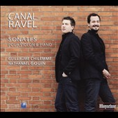 Maurice Ravel; Marguerite Canal: Sonatas for Violin & Piano / Guillaume Chilemme, violin; Nathanaël Gouin, piano