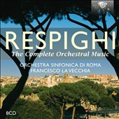 Respighi: The Complete Orchestral Music / Francesco La Vecchia, Rome SO [8 CDs]