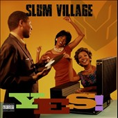 Slum Village: Yes! [PA] *