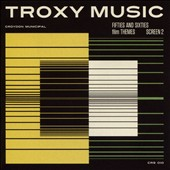 Various Artists: Troxy Music: Fifties and Sixties Film Themes Screen 2