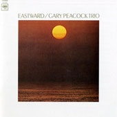 Gary Peacock: Eastward