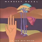 Marbert Rocel: In the Beginning