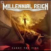 Millennial Reign: Carry the Fire