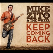 Mike Zito & the Wheel: Keep Coming Back [Digipak]