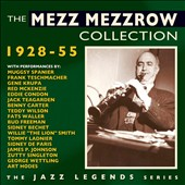 Mezz Mezzrow: The Collection 1928-1955 *