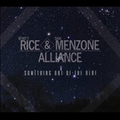 Dan Menzone/Wyatt Rice: Something Out of the Blue