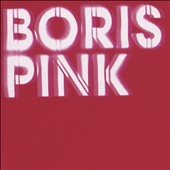 Boris (Japan): Pink [Deluxe Edition]