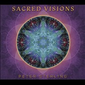 Peter Sterling: Sacred Visions [Digipak]