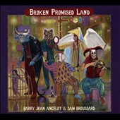 Barry Jean Ancelet/Sam Broussard: Broken Promised Land [Slipcase]
