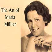 The Art of Maria M&uuml;ller - Wagner, Puccini, Brahms, et al