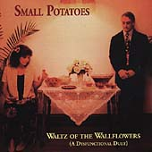 Small Potatoes: Waltz of the Wallflowers (A Dysfunctional Duet) *