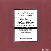 The Art of Robert Bloom - Bach Aria Group Vol 2