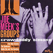 Joe Meek: Joe Meek's Groups: Crawdaddy Simone