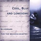 Various Artists: Cool, Blue and Lonesome: Bluegrass for the Broken-Hearted