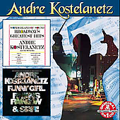 Andr&#233; Kostelanetz: Wonderland of Sound: Broadway's Greatest Hits/Plays the Hits from Funny Girl, Finian's