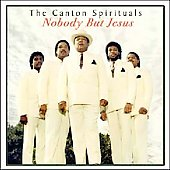 The Canton Spirituals: Nobody But Jesus