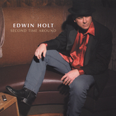 Edwin Holt: Second Time Around