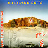 Marilynn Seits: Meditations Along the Silk Road