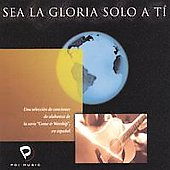 Sovereign Grace Music: Sea la Gloria Solo a Ti