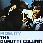 The Durutti Column: Fidelity