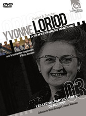 Yvonne Loriod: Pianist & Teacher / A Film by François Manceaux [DVD]