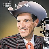 Ernest Tubb: The Definitive Collection