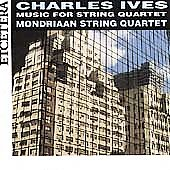 Ives: Music for String Quartet / Mondriaan String Quartet