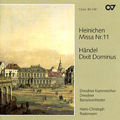 Heinichen: Missa no 11;  Handel: Dixit Dominus / Rademann
