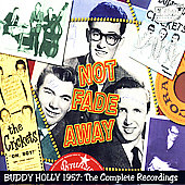 Buddy Holly: Not Fade Away: 1957 - The Complete Recordings