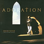 David Nevue: Adoration: Solo Piano Hymns
