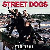 Street Dogs: State of Grace [Digipak]