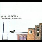 Greg Laswell: Three Flights from Alto Nido [Digipak]