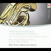 Reference - Music for Horn and Organ from the Cathedral of Dresden - Krebs, Poulenc, Homilius, etc / Damm, Scholze