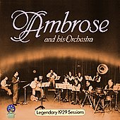 Ambrose & His Orchestra/Ambrose: Legendary 1929 Sessions