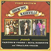 Toby Keith/Carter's Chord/Mica Roberts/Trailer Choir: Show Dog Nashville Presents