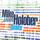 Mike Holober & the Gotham Jazz Orchestra: Quake *