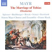 Mayr: Tobiae matrimonium / Franz Hauk, Simon Mayr Chorus and Ensemble
