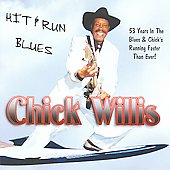 Chick Willis: Hit & Run Blues