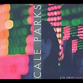 Cale Parks: To Swift Mars [Digipak]