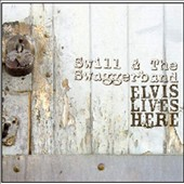 Swill & The Swaggerband: Elvis Lives Here *