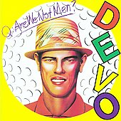 Devo: Q: Are We Not Men? A: We Are Devo! [Bonus Tracks]