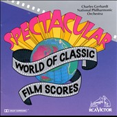 National Philharmonic Orchestra (London)/Charles Gerhardt: The Spectacular World of the Classic Film Scores