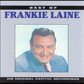Frankie Laine: The Best of Frankie Laine [Capitol]