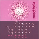 Sonettaria: The Triumph of Iambic Pentameter - Choral works by Chavez, Argento, Crabtree, Muehleisen, Frogget et al. / The Esoterics