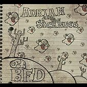 Adrian and the Sickness: B.F.D. [Digipak]