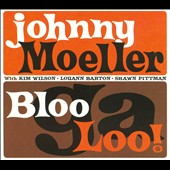 Johnny Moeller: BlooGaLoo! [Digipak]